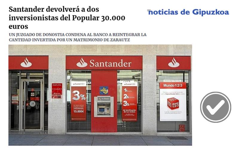 Santander devolverá a dos inversionistas del Popular 30.000 euros UN JUZGADO DE DONOSTIA CONDENA AL BANCO A REINTEGRAR LA CANTIDAD INVERTIDA POR UN MATRIMONIO DE ZARAUTZ