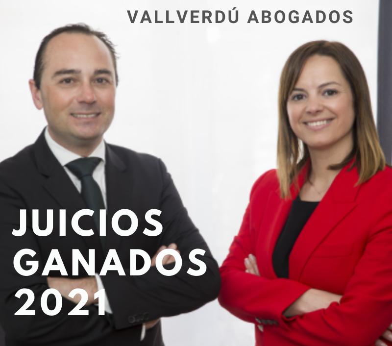 Vallverdú Abogados Juicios Ganados 2021